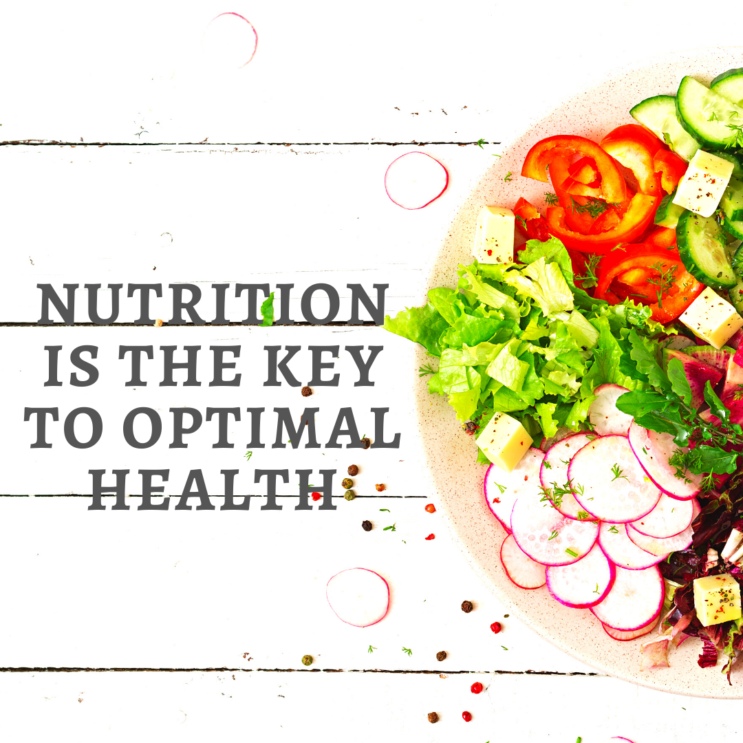Nutrition is the key to optimal health